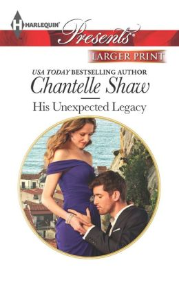 His Unexpected Legacy (Harlequin LP Presents Series #3175)