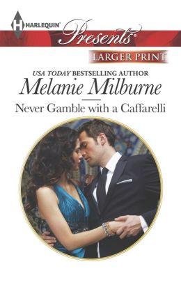 Never Gamble with a Caffarelli (Harlequin LP Presents Series #3188)