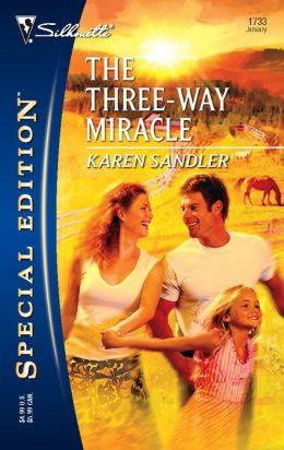 The Three-Way Miracle (Silhouette Special Edition #1733)