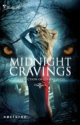 Midnight Cravings: A Collection of Six Sexy Bites (Silhouette Nocturne Series)