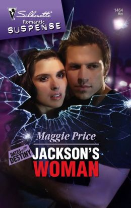 Jackson's Woman (Silhouette Romantic Suspense #1464)