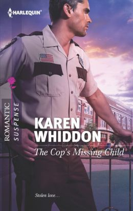 The Cop's Missing Child (Harlequin Romantic Suspense Series #1719)