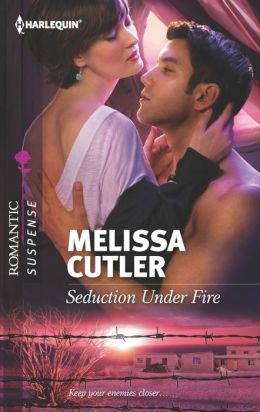 Seduction Under Fire (Harlequin Romantic Suspense Series #1730)