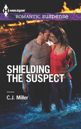 Shielding the Suspect (Harlequin Romantic Suspense Series #1770)