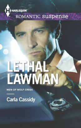 Lethal Lawman (Harlequin Romantic Suspense Series #1783)