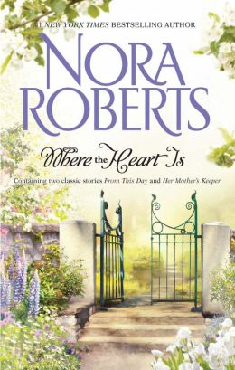 Where The Heart Is: From This Day/ Her Mother's Keeper
