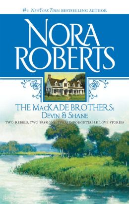 The MacKade Brothers: Devin and Shane: The Heart Of Devin MacKade\The Fall Of Shane MacKade