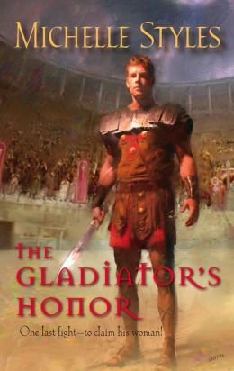 The Gladiator's Honor (Harlequin Historical Series)