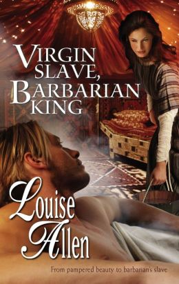 Virgin Slave, Barbarian King [Harlequin Historical Series #877]
