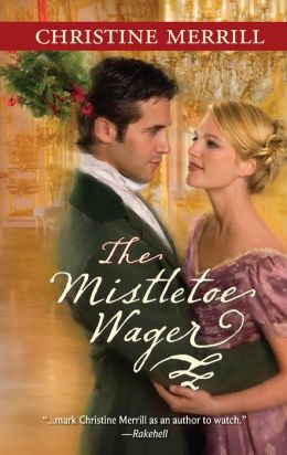 The Mistletoe Wager (Harlequin Historical Series #925)