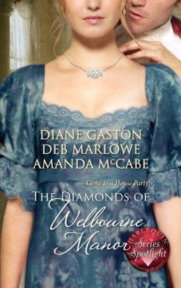 The Diamonds of Welbourne Manor: Justine and the Noble Viscount\Annalise and the Scandalous Rake\Charlotte and the Wicked Lord