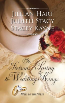 Stetsons, Spring and Wedding Rings: Rocky Mountain Courtship/Courting Miss Perfect/Courted by the Cowboy (Harlequin Historical Series #947)
