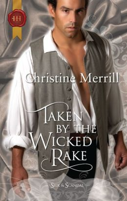 Taken by the Wicked Rake (Harlequin Historical Series #1024)