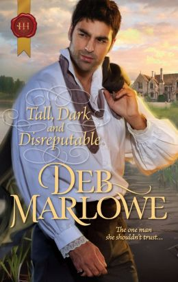 Tall, Dark and Disreputable (Harlequin Historical Series #1086)