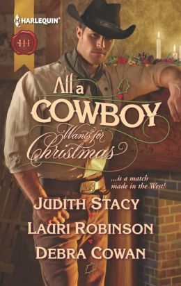 All a Cowboy Wants for Christmas: Waiting for Christmas / His Christmas Wish / Once Upon a Frontier Christmas (Harlequin Historical Series #1107)