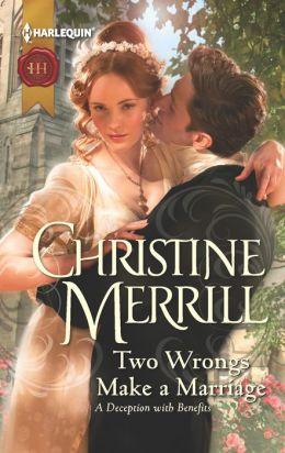 Two Wrongs Make a Marriage (Harlequin Historical Series #1109)