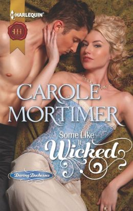 Some Like It Wicked (Harlequin Historical Series #1116)