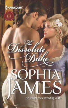 The Dissolute Duke (Harlequin Historical Series #1132)