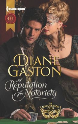 A Reputation for Notoriety (Harlequin Historical Series #1141)