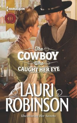 The Cowboy Who Caught Her Eye (Harlequin Historical Series #1143)