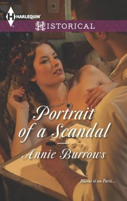 Portrait of a Scandal (Harlequin Historical Series #1172)