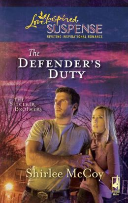 The Defender's Duty (Love Inspired Suspense Series)