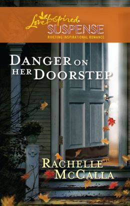 Danger on Her Doorstep (Love Inspired Suspense Series)