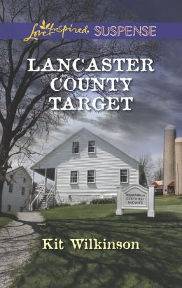 Lancaster County Target (Love Inspired Suspense Series)