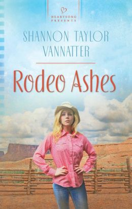 Rodeo Ashes (Heartsong Presents Series #1018)