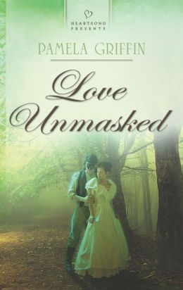 Love Unmasked (Heartsong Presents Series #1023)