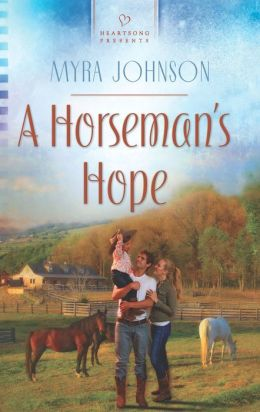 A Horseman's Hope (Heartsong Presents Series #1030)