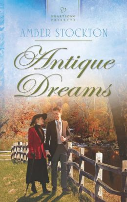 Antique Dreams (Heartsong Presents Series #1039)