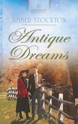 Antique Dreams (Heartsong Presents Series #1039)
