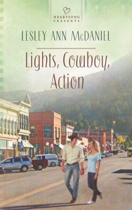 Lights, Cowboy, Action (Heartsong Presents Series #1052)