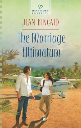The Marriage Ultimatum (Heartsong Presents Series #1056)