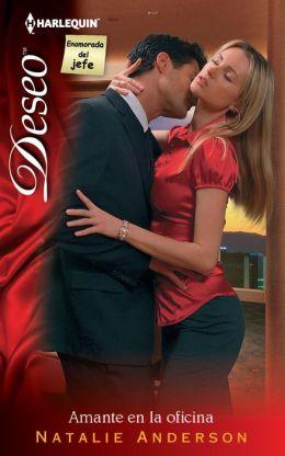 Amante en la oficina (Hot Boss, Boardroom Mistress) (Harlequin Deseo Series #878)