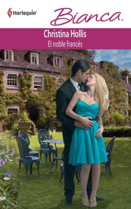 El Noble Frances (The French Aristocrat's Baby) (Harlequin Bianca Series #838)