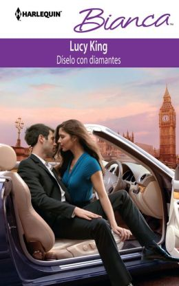 Díselo con diamantes (Say It with Diamonds) (Harlequin Bianca Series #893)