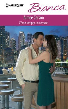 Como romper un corazón (Dare She Kiss and Tell?) (Harlequin Bianca Series #911)