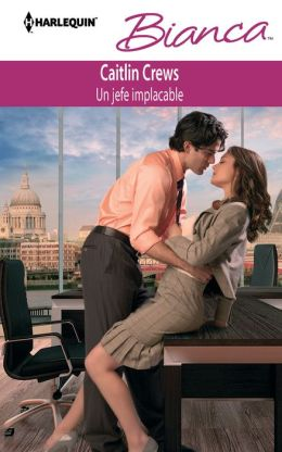 Un jefe implacable (A Devil in Disguise) (Harlequin Bianca Series #925)