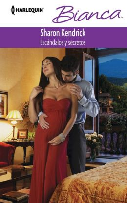 Escandalos y secretos (A Scandal, a Secret, a Baby) (Harlequin Bianca Series #948)