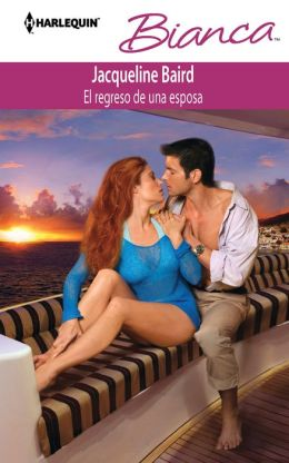 El regreso de una esposa (Return of the Moralis Wife) (Harlequin Bianca Series #954)
