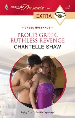 Proud Greek, Ruthless Revenge (Harlequin Presents Extra #92)