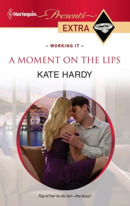 A Moment on the Lips (Harlequin Presents Extra #176)
