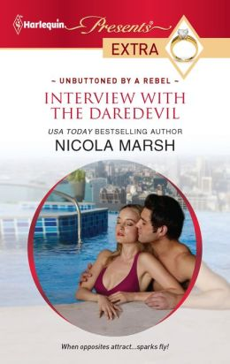 Interview with the Daredevil (Harlequin Presents Extra Series #187)