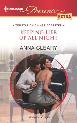 Keeping Her Up All Night (Harlequin Presents Extra Series #231)