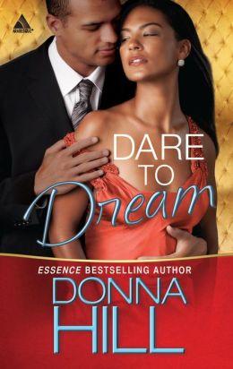 Dare to Dream (Harlequin Kimani Arabesque Series)