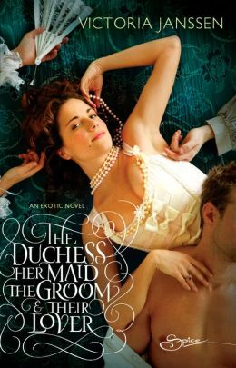 The Duchess, Her Maid, the Groom and Their Lover
