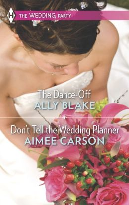 The Dance-Off and Don't Tell the Wedding Planner