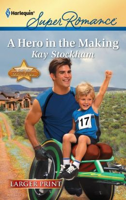 A Hero in the Making (Harlequin LP Superromance Series #1752)